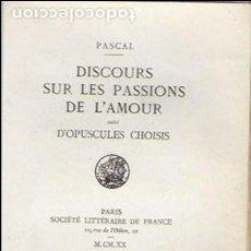 Libros antiguos: DISCOURS SUR LES PASSIONS DE L' AMOUR SUIVI D' OPUSCULES CHOISIS. / PASCAL. PARIS, 1920. EX.12 DU 25. Lote 141030426
