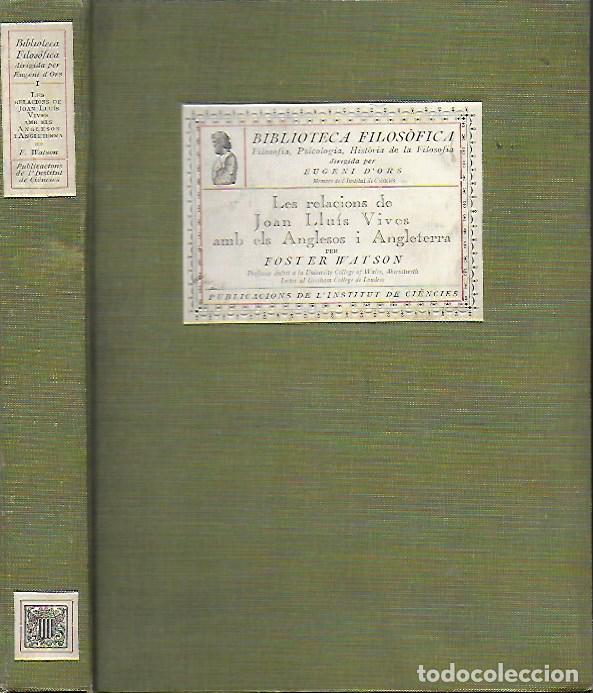 LES RELACIONS DE JOAN LLUÍS VIVES AMB EL ANGLESOS I ANGLATERRA / F. WATSON.BCN : IEC, 1918. (Libros Antiguos, Raros y Curiosos - Pensamiento - Filosofía)