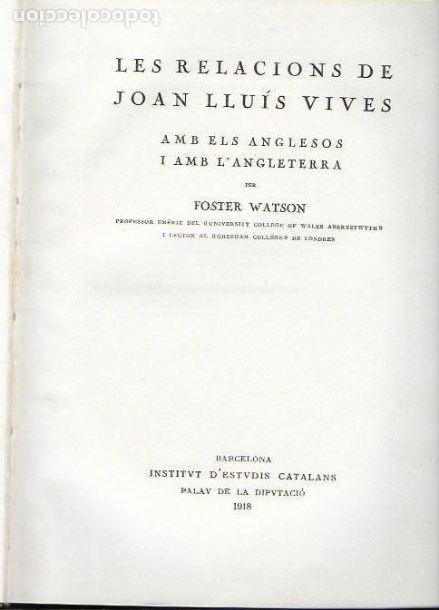 Libros antiguos: Les relacions de Joan Lluís Vives amb el anglesos i Anglaterra / F. Watson.BCN : IEC, 1918. - Foto 2 - 141692854