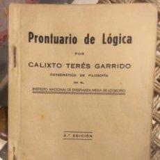 Libros antiguos: PRONTUARIO DE LOGICA, CALIXTO TERES GARRIDO, 1931. Lote 141699382
