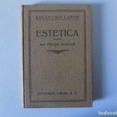 Libros antiguos: LIBRERIA GHOTICA. FELICIEN CHALLAYE. ESTÉTICA. EDITORIAL LABOR. 1935. Lote 141925914