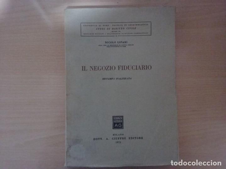 IL NEGOZIO FIDUCIARIO. RISTAMPA INALTERATA. 1971 - NICOLÒ LIPARI (Libros Antiguos, Raros y Curiosos - Pensamiento - Filosofía)