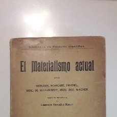 Libros antiguos: EL MATERIALISMO ACTUAL BERGSON, POINCARÉ, FRIEDEL ETC. Lote 142685734