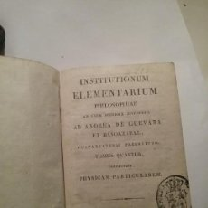 Libros antiguos: INSTITUTIONUM ELEMENTARIUN PHILOSOPHIAE. Lote 142923658