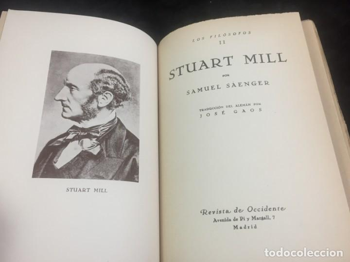 Libros antiguos: Stuart Mill por Samuel Saenger Revista de occidente 1930 coleccion los filosofos II - Foto 3 - 143578782