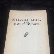 Libros antiguos: STUART MILL POR SAMUEL SAENGER REVISTA DE OCCIDENTE 1930 COLECCION LOS FILOSOFOS II. Lote 143578782