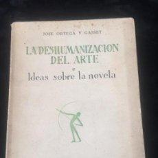 Libros antiguos: LA DESHUMANIZACIÓN DEL ARTE IDEAS SOBRE LA NOVELA JOSE ORTEGA Y GASSET REVISTA DE OCCIDENTE 1925. Lote 143683778