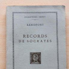 Libros antiguos: XENOFONT - RECORDS DE SÒCRATES - FUNDACIÓ BERNAT METGE 1929 TRADUCCIÓ CARLES RIBA. Lote 144049030