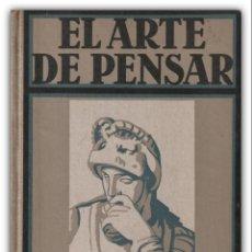 Libros antiguos: 1934 - ERNESTO DIMNET: EL ARTE DE PENSAR - BARCELONA, GUSTAVO GILI - TELA. Lote 195811406