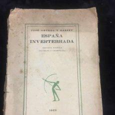 Libros antiguos: ESPAÑA INVERTEBRADA 1922 BOSQUEJO PENSAMIENTOS HISTÓRICOS JOSÉ ORTEGA Y GASSET CALPE MADRID. Lote 145457162
