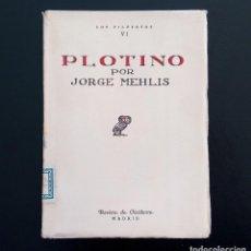 Libros antiguos: PLOTINO. JORGE MEHLIS. REVISTA DE OCCIDENTE. 1ª EDICIÓN. MADRID, 1931. INTONSO.. Lote 146724746