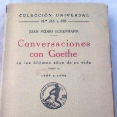 Libros antiguos: CONVERSACIONES CON GOETHE JUAN PEDRO ECKERMANN COLECCIÓN UNIVERSAL ESPASA-CALPE 1933. Lote 147124374