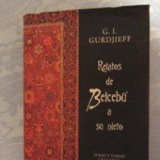 Libros antiguos: RELATOS DE BELCEBU A SU NIETO DE GURDJIEFF. Lote 147389810