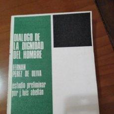 Libros antiguos: DIÁLOGO DE LA DIGNIDAD DEL HOMBRE.. Lote 147499974