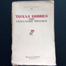 Libros antiguos: TOMAS HOBBES. FERNANDO TÖNNIES. REVISTA DE OCCIDENTE. MADRID, 1932. INTONSO.. Lote 147579466