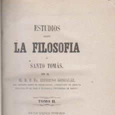 Libros antiguos: FR. ZEFERINO GONZÁLEZ: ESTUDIOS FILOSOFÍA DE STO. TOMÁS. TOMO II. MANILA 1864 LAVIANA ASTURIAS. Lote 147586638
