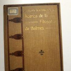 Libros antiguos: ACERCA DE LA FILOSOFÍA DE BALMES EUSTAQUIO UGARTE DE ERCILLA 1922. Lote 147900088