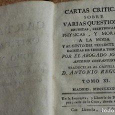 Libros antiguos: CARTAS CRÍTICAS SOBRE VARIAS QUESTIONES ERUDITAS, CIENTÍFICAS, PHYSICAS Y MORALES, A LA MODA Y AL.... Lote 148149002