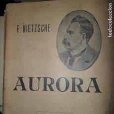 Libros antiguos: AURORA, F. NIETZSCHE, ED. SEMPERE Y COMPAÑÍA, VALENCIA, S/F, 191.... Lote 148197430