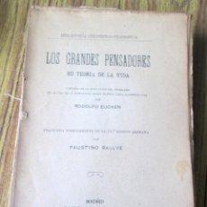 Libros antiguos: LOS GRANDES PENSADORES SU TEORÍA DE LA VIDA - POR RODOLFO EUCKEN 1914. Lote 149501862