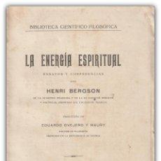 Libros antiguos: 1928 - HENRI BERGSON: LA ENERGÍA ESPIRITUAL. ENSAYOS Y CONFERENCIAS - FILOSOFÍA. Lote 195811356