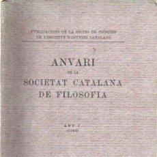 Libros antiguos: ANUARI DE LA SOCIETAT CATALANA DE FILOSOFIA ANY I (1923) AÚN SIN DESBARBAR. Lote 151409118