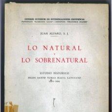 Libros antiguos: JUAN ALFARO. LO NATURAL Y LO SOBRENATURAL. 1952. Lote 151490582
