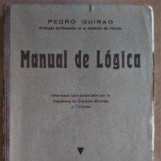 Libros antiguos: MANUAL DE LÓGICA, PEDRO GUIRAO, 1930. Lote 152296666