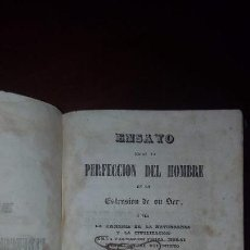 Libros antiguos: ENSAYO SOBRE LA PERFECCIÓN DEL HOMBRE EN LA EXTENSIÓN DE SU SER, MADRID-1842. Lote 152492382