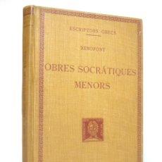Libros antiguos: 1924 - XENOFONT: OBRES SOCRÀTIQUES MENORS. ECONOMIA, CONVIT, DEFENSA DE SÒCRATES - JENOFONTE. Lote 153312006