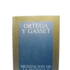 Livros antigos: MEDITACION DE LA TECNICA Y OTROS ENSAYOS SOBRE CIENCIA Y FILOSOFIA - ORTEGA Y GASSET. Lote 153582498