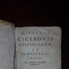 Livros antigos: CICERONIS EPISTOLARUM AD FAMILIARES - LIBRI I - XVI - 1773. Lote 155540086