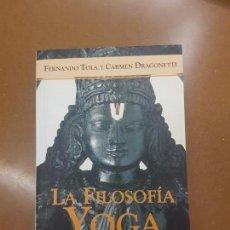 Libros antiguos: LA FILOSOFÍA YOGA,UN CAMINO MÍSTICO UNIVERSAL. Lote 155641278