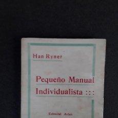 Libros antiguos: RYNER HAN. PEQUEÑO MANUAL INDIVIDUALISTA…. Lote 155651910
