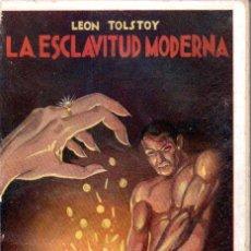 Libros antiguos: LEON TOLSTOY : LA ESCLAVITUD MODERNA (MAUCCI, S.F.) TOLSTOI. Lote 155659370