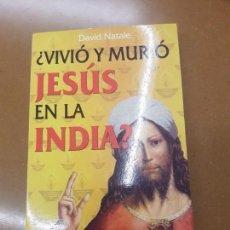 Libros antiguos: ¿ VIVIÓ Y MURIÓ JESÚS EN LA INDIA?. Lote 155646506