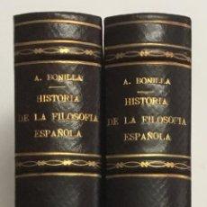 Libros antiguos: HISTORIA DE LA FILOSOFÍA ESPAÑOLA. TOMOS I Y II. BONILLA Y SAN MARTÍN, ADOLFO. . Lote 155808994