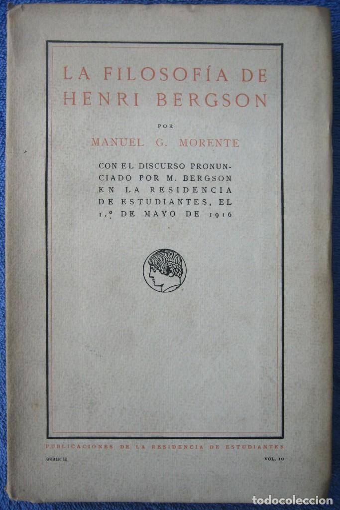 LA FILOSOFÍA DE HENRI BERGSON. GARCÍA MORENTE. RESIDENCIA DE ESTUDIANTES. 1917 (Libros Antiguos, Raros y Curiosos - Pensamiento - Filosofía)
