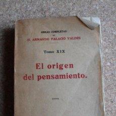 Libros antiguos: EL ORIGEN DEL PENSAMIENTO. TOMO XIX DE LAS OBRAS COMPLETAS. PALACIO VALDÉS (ARMANDO). Lote 156505594