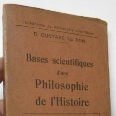 Libros antiguos: BASES SCIENTIFIQUES D'UNE PHILOSOPHIE DE L'HISTOIRE - GUSTAVE LE BON (1931). Lote 156518866