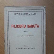 Libros antiguos: FILOSOFÍA BARATA APUNTES SOCIOLÓGICO.CIENTÍFICO--ARTURO SORIA Y MATA-1926. Lote 156620738