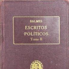 Libros antiguos: ESCRITOS POLÍTICOS II. OBRAS COMPLETAS DE JAIME BALMES VOL. XXXIVI. ED. BALMES 1925. PAGS 415.. Lote 156828110