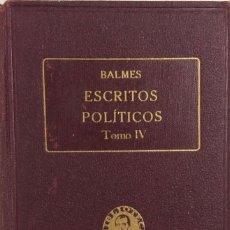 Libros antiguos: ESCRITOS POLÍTICOS IV. OBRAS COMPLETAS DE JAIME BALMES VOL. XXXVI. ED. BALMES 1925. PAGS 440.. Lote 156828458