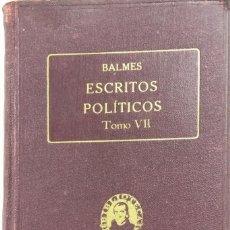 Libros antiguos: ESCRITOS POLÍTICOS VII. OBRAS COMPLETAS DE JAIME BALMES VOL. XXXIX. ED. BALMES 1925. PAGS 424.. Lote 156828906