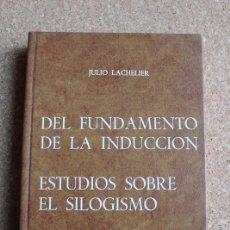 Libros antiguos: DEL FUNDAMENTO DE LA INDUCCIÓN. PSICOLOGÍA Y METAFÍSICA. LACHELIER (JULIO). Lote 157732382