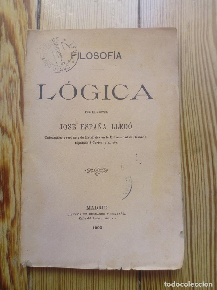 FILOSOFÍA LÓGICA DE JOSE ESPAÑA LLEDÓ 1900 MADRID (Libros Antiguos, Raros y Curiosos - Pensamiento - Filosofía)