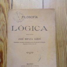 Libros antiguos: FILOSOFÍA LÓGICA DE JOSE ESPAÑA LLEDÓ 1900 MADRID. Lote 157822486