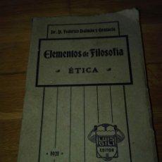 Libros antiguos: ELEMENTOS DE FILOSOFÍA. ÉTICA. 1921. FEDERICO DALMAU Y GRATACÓS. GILI EDITOR. Lote 158994477