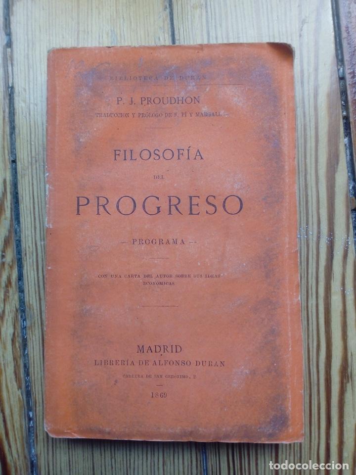 FILOSOFÍA DEL PROGRESO DE PROUDHON TRADUCCIÓN PI Y MARGALL 1869 MADRID MUY RARO LIBRO (Libros Antiguos, Raros y Curiosos - Pensamiento - Filosofía)