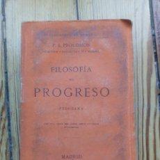 Libros antiguos: FILOSOFÍA DEL PROGRESO DE PROUDHON TRADUCCIÓN PI Y MARGALL 1869 MADRID MUY RARO LIBRO. Lote 159520690